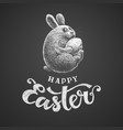 happy easter chalk lettering and rabbit with egg vector image vector image