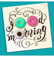 good morning note vector image vector image