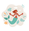 mermaid woman with starfish vector image vector image