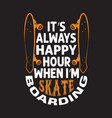 skater quotes and slogan good for t-shirt it s vector image vector image