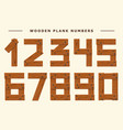 wood number set wooden plank numeric font held vector image vector image