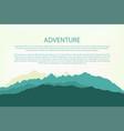 adventure mountain background landscape hills vector image