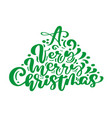 a very merry christmas calligraphy lettering text vector image vector image