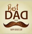best dad ever 3d paper cut hipster mustache design vector image vector image