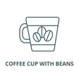 coffee cup with beans line icon coffee vector image