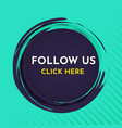 follow us banner template vector image vector image