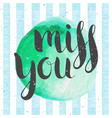 handwritten inscription miss you vector image vector image
