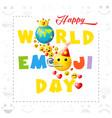 happy world emoji day earth vector image