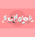 isometric school concept vector image vector image
