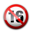 shiny no under sixteen entry badge vector image vector image