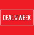 sign deal week vector image vector image