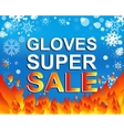 Big winter sale poster with GLOVES SUPER SALE text vector image