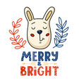 christmas card - bunny and merry bright text vector image vector image