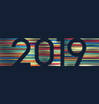 happy new year 2019 colorful line background vector image vector image