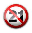 shiny no under twenty one entry badge vector image vector image