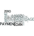 zero down payment mortgage loans text word cloud vector image vector image