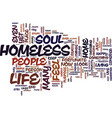 are you homeless does your soul have a home text vector image vector image