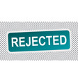 rejected sticker blue flat vector image