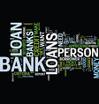 The key to bank loans text background word cloud vector image