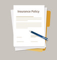 insurance policy paperwork agreement with pen for vector image
