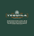 ornate serif font and label template for tequila vector image vector image