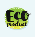 eco - think green symbol with green leafs vector image
