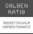 trendy golden ratio thin line font vector image