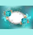 oval banner with turquoise roses vector image vector image