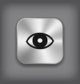 eye icon - metal app button vector image vector image