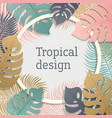 tropical vivid leaf frame design summer tropical vector image