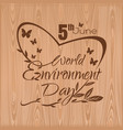 world environment day 5 june typographic design vector image vector image