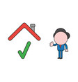 businessman character with check mark under house vector image vector image