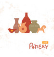 craft vases pottery of clay handmade clay pottery vector image vector image
