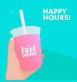 hand holding free drink in plastic cup happy vector image vector image