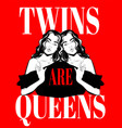 twins are queens hand drawn of vector image vector image