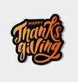 happy thanksgiving lettering calligraphy brush vector image