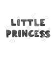 hand drawn lettering - little princess vector image vector image