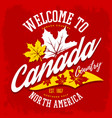 canada country welcome sign with maple leaf vector image vector image