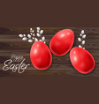 easter eggs realistic happy holiday card vector image vector image