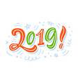 2019 year sign creative hand lettering vector image