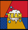 expression bubble with yeah pop art style vector image vector image