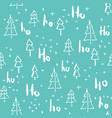 hohoho and christmas tree seamless pattern vector image vector image