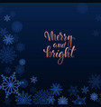 merry and bright hand drawn brush pen lettering vector image