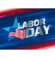 labor day wallpaper vector image