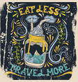 eat less travel more quote typographical vector image