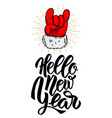 hello new year santa claus hand with rock and vector image vector image
