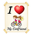 I love my girlfriend vector image vector image