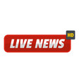 live news icon flat style vector image