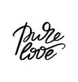 pure hand drawn lettering isolated template vector image vector image