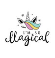 unicorn im so magical cute lettering poster vector image